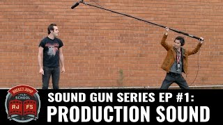 Sound Gun Episode #1: Production Sound