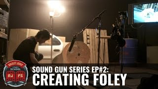 Sound Gun Episode #2: Foley