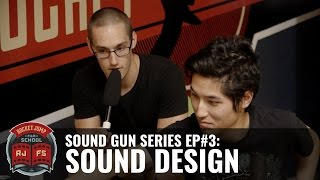 Sound Gun Episode #3: Sound Design