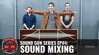 Sound Gun Episode #4: Sound Mixing