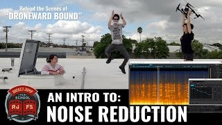 An Intro to Noise Reduction (Droneward Bound)