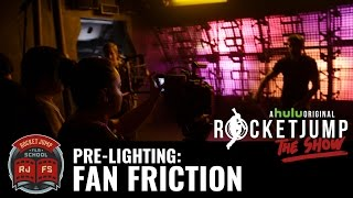 Pre-Lighting: FAN FRICTION