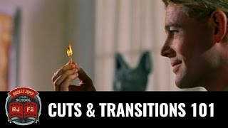 Cuts and Transitions 101