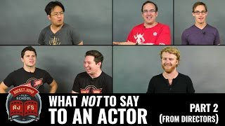 What NOT To Say To An Actor: Part 2 (From Directors)