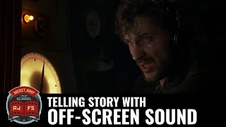 Telling Story With Off-Screen Sound