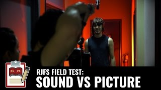 Sound v.s. Picture (RJFS Field Test)